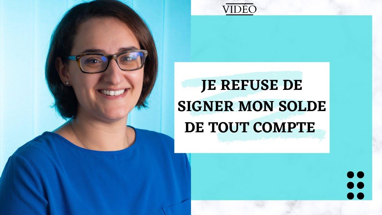 Vidéo : on veut me forcer à signer mon solde de tout compte