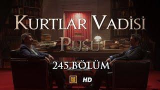 Kurtlar Vadisi Pusu 245. Bölüm HD | English Subtitles | ترجمة إلى العربية