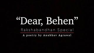 "Anubhav Agrawal - ""Dear Behen"" | Rakshabandhan Special Poetry"
