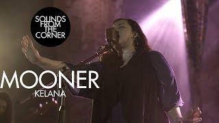 Mooner - Kelana   Sounds From The Corner Live #37