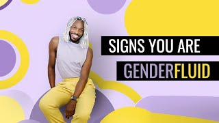 Signs You Are Genderfluid