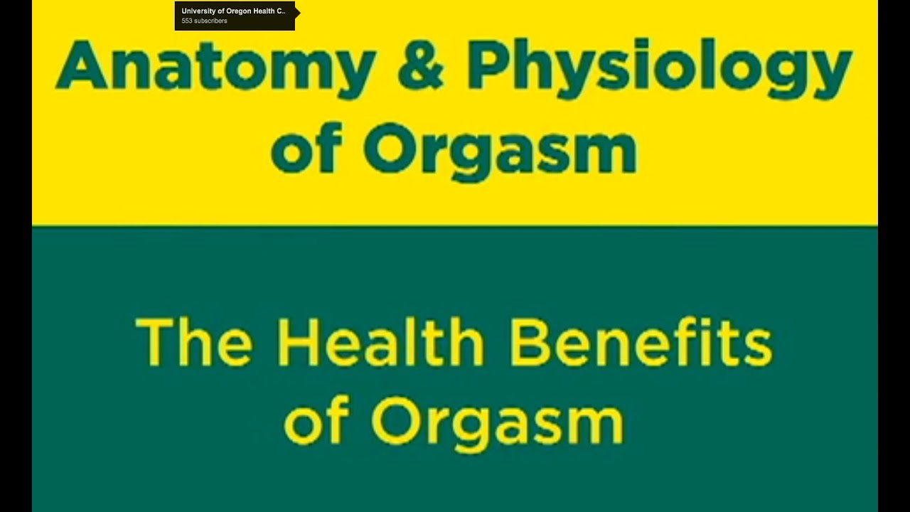 Anatomy and Physiology of Orgasm: (2 of 9) Orgasm for your Health ...
