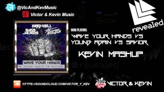 Bassjackers & Thomas Newson vs. Hardwell - Wave Your Hands vs Young Again vs Savior (Kevin Mashup)