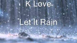 K Love - Let It Rain.wmv