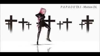 【MMD】Papaoutai【Motion Download】