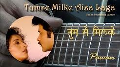 Tumse Milke Aisa Laga - Guitar Chords Lesson - Pawan