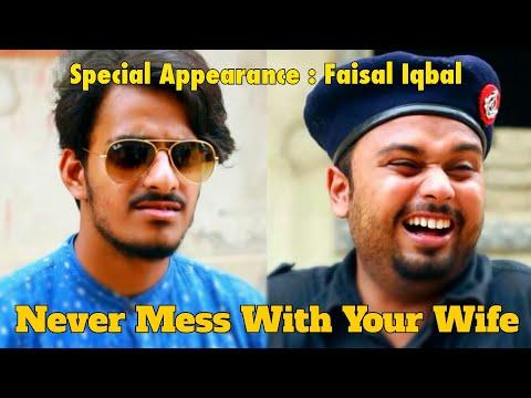 Never Mess with your Wife | Faisal Iqbal (the idiotz) | The Fun Fin | Mishkat Khan | The idiotz