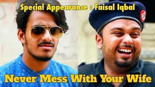 Never Mess with your Wife | Faisal Iqbal (the idiotz) | The Fun Fin | Mishkat Khan | The idiotz