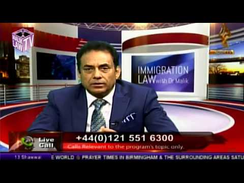 Immigration Law with Dr Malik 8th July 2017