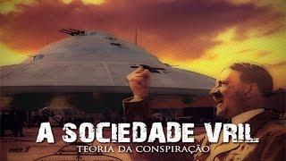 A SOCIEDADE VRIL - TEORIA DA CONSPIRAÇÃO