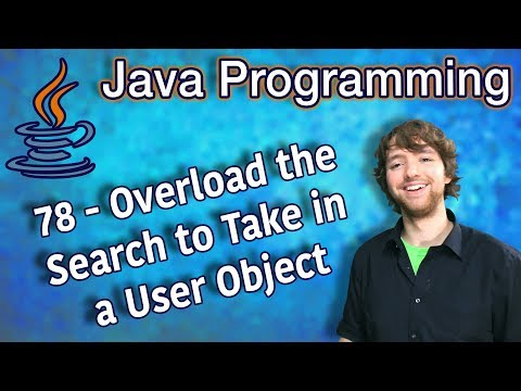 Java Programming Tutorial 78 - Overload the Search to Take in a User Object thumbnail