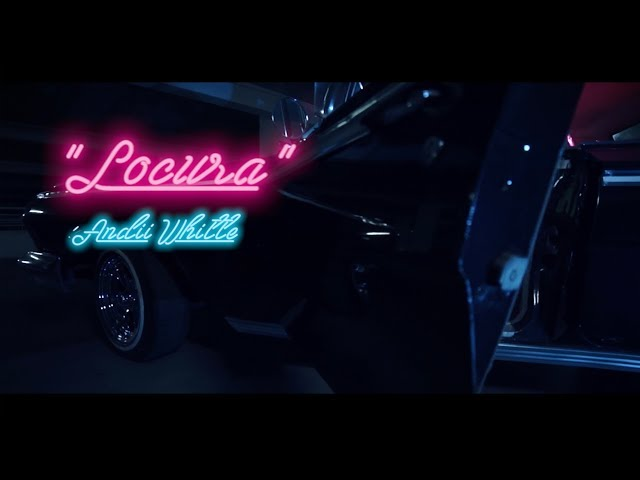 Andii Whitte - Locura (Video Oficial)