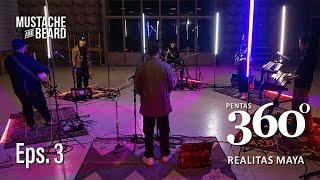 Realitas Maya - Mustache and Beard (Eps. 3) (360 Audio Video)
