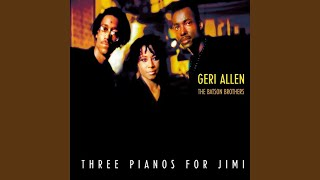 Geri Allen - 3 Pianos for Jimi (Message to Love)