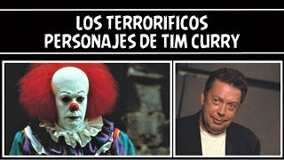 Los terroríficos personajes de... TIM CURRY!!!