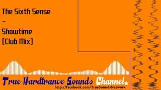 The Sixth Sense - Showtime (Club Mix)