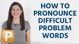 How To Pronounce Difficult Words In English: Problem Words