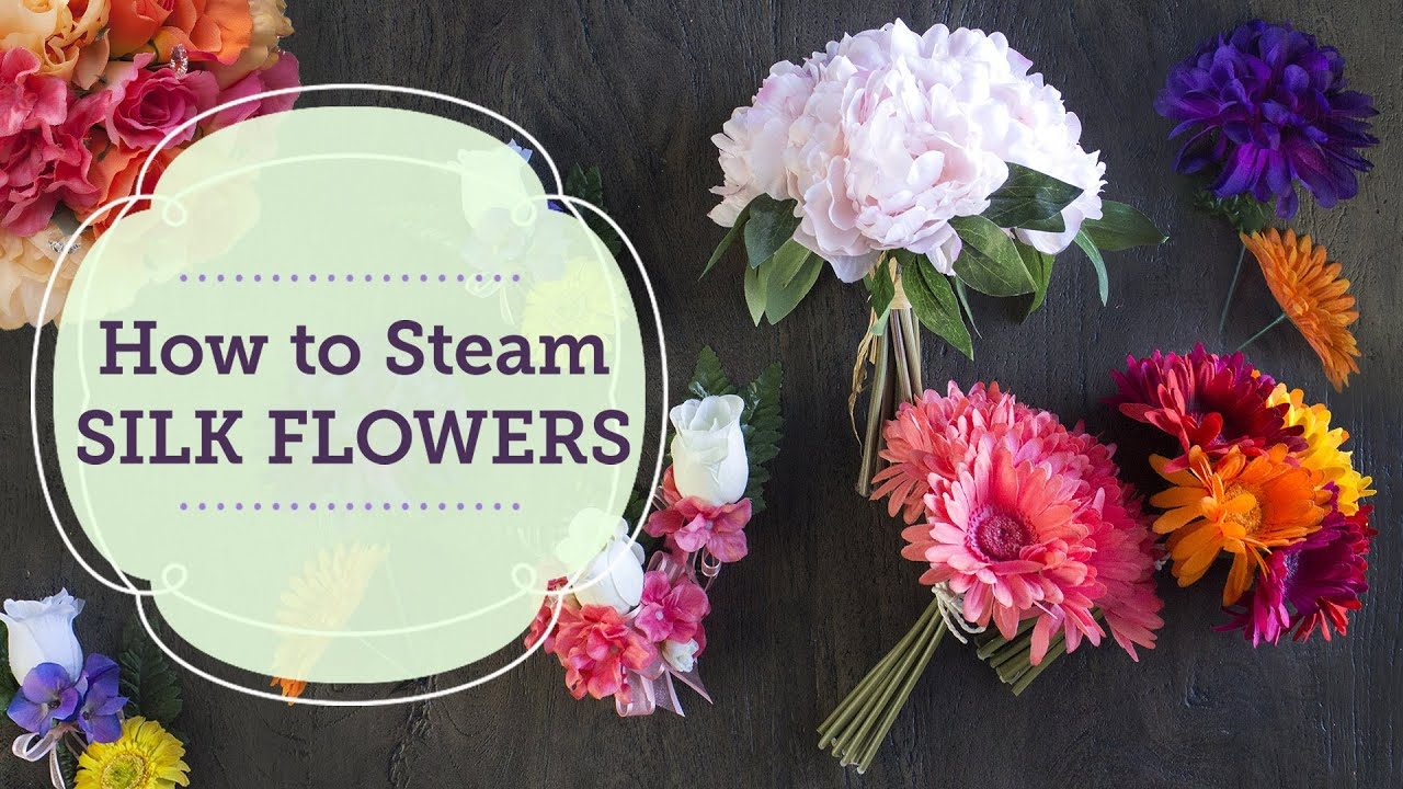 How To Steam Silk Flowers Balsacircle Youtube
