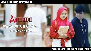 Gambar cover Parody Armada - Awas Jatuh Cinta (Film Pendek By KKTTV)