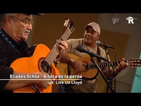 Live Uit Lloyd - Eliades Ochoa A hora de la perna