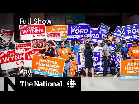The National for Sunday, May 27, 2018 — Ontario debate, North Korea, Irish referendum