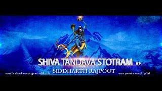 Shiva Tandava Stotram Full || Siddharth Rajpoot