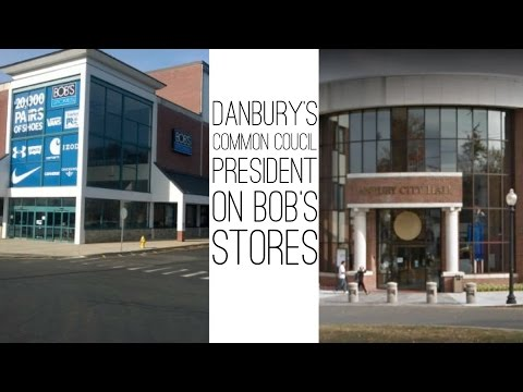 Danbury's Common Council President Weighs In on Bob's Stores Closing
