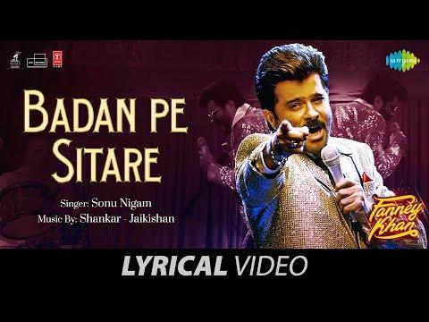 Badan Pe Sitaare | Lyrical | Fanney Khan | Anil Kapoor | Sonu Nigam | Aishwarya Rai |Amit | Rajkumar