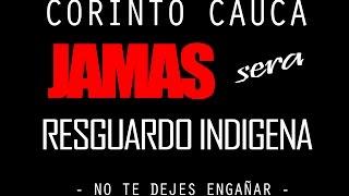 CORINTO CAUCA JAMAS RESGUARDO INDÍGENA - NASACORINTO TV