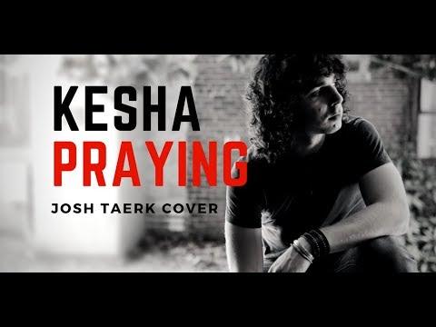 """""""Praying"""" Kesha - Josh Taerk Cover"""