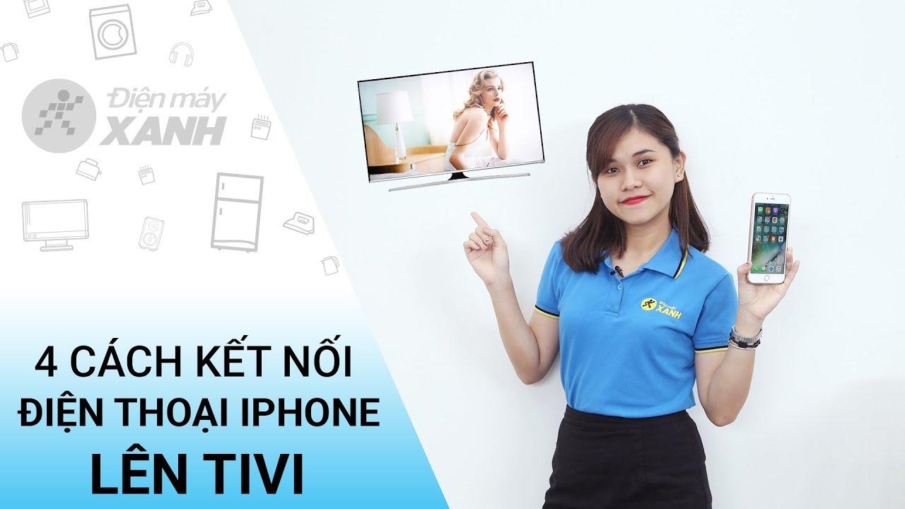 4 cách kết nối iPhone với tivi, giải trí thêm phần thú vị | Điện máy XANH