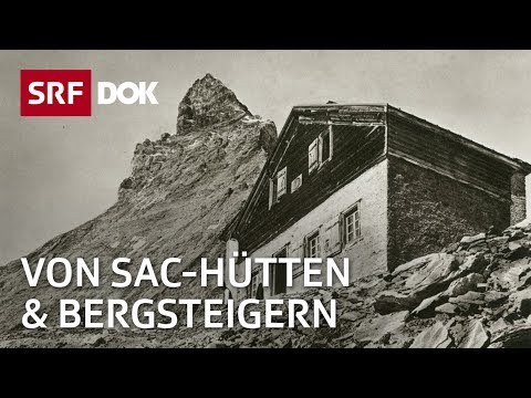 Die Eroberung der Alpen – 150 Jahre SAC   Doku   SRF DOK