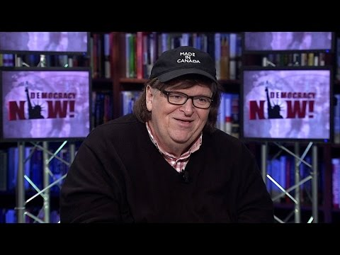 Part 1: Michael Moore: How I Moved from Supporting Bernie Sanders to Hillary Clinton for President