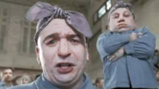 Dr Evil & Mini Me-It's a Hard Knock Life