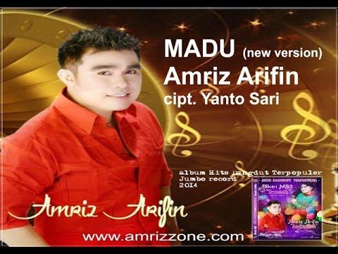 "AMRIZ ARIFIN - "" MADU ""   Cipt  YANTO SARI - New Version DANGDUT MODERN"
