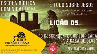 EBD - 22.03.2020 - Lição 5 - O Descendente que edificará a Casa de Deus.