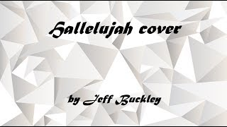 Hallelujah : Jeff Buckley - Cover