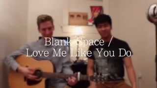 Blank Space / Love Me Like You Do [MashUp Cover]