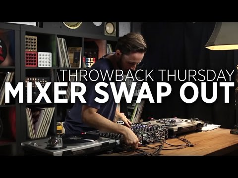 Swapping Out DJ Mixers: Throwback Thursday DJ Technique