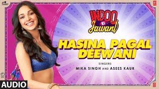 Hasina Pagal Deewani: Indoo Ki Jawani (Audio) Kiara Advani, Aditya Seal | Mika S,Asees K,Shabbir A