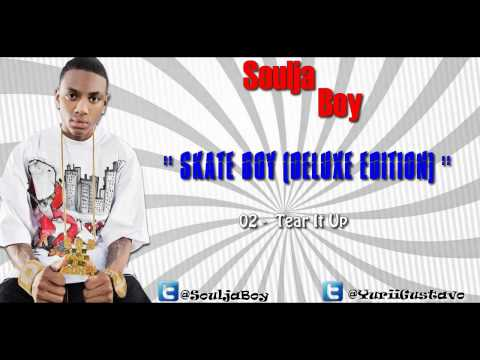 Soulja Boy - Tear It Up ♫♪