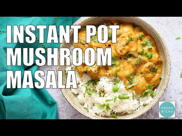 INSTANT POT MUSHROOM MASALA | Vegan Richa Recipes