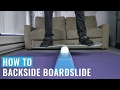 How To Backside Boardslide On Your Training Board