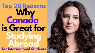 Study Abroad: Top 20 Reasons Why Canada is Good for Students