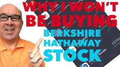 BERKSHIRE HATHAWAY STOCK Why I'm Not Buying WARREN BUFFETT STOCKS & CHARLIE MUNGER