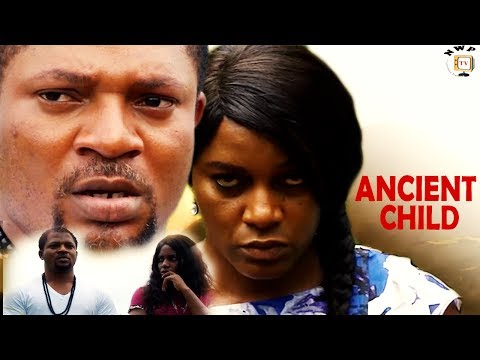 ANCIENT CHILD season 4 - 2017 latest Nigerian Nollywood movie
