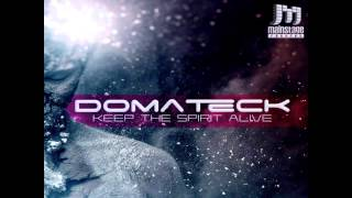 Domateck - Keep The Spirit Alive (Original Mix)