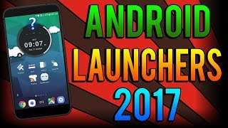 Top 8 unique android launcher october 2017