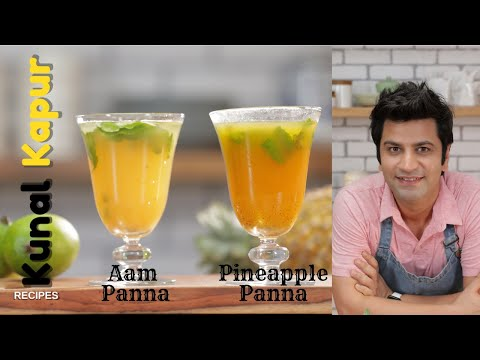 Aam Panna & Pineapple Panna आम पन्ना | Kunal Kapur Summer Mango Recipes