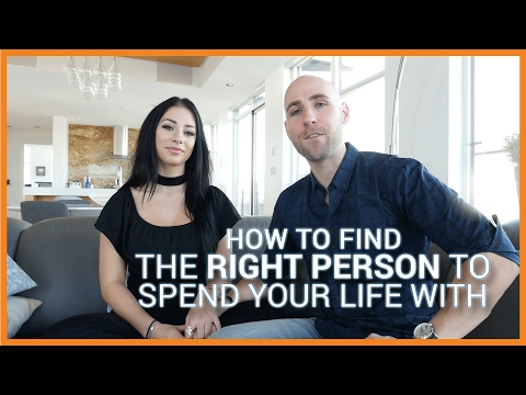 How To Find And Attract The RIGHT Person To Spend Your Life With